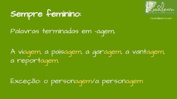 Words that end in -agem in Portuguese are always feminine. Examples: a viagem, a paisagem, a garagem, a vantagem, a reportagem. Exception: o personagem x a personagem.