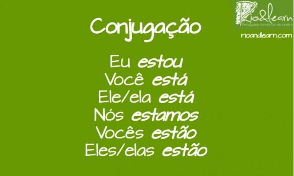 Conjugation of the verb estar in the simple present tense: eu estou, você está, ele/ela está, nós estamos, vocês estão, eles/elas estão.