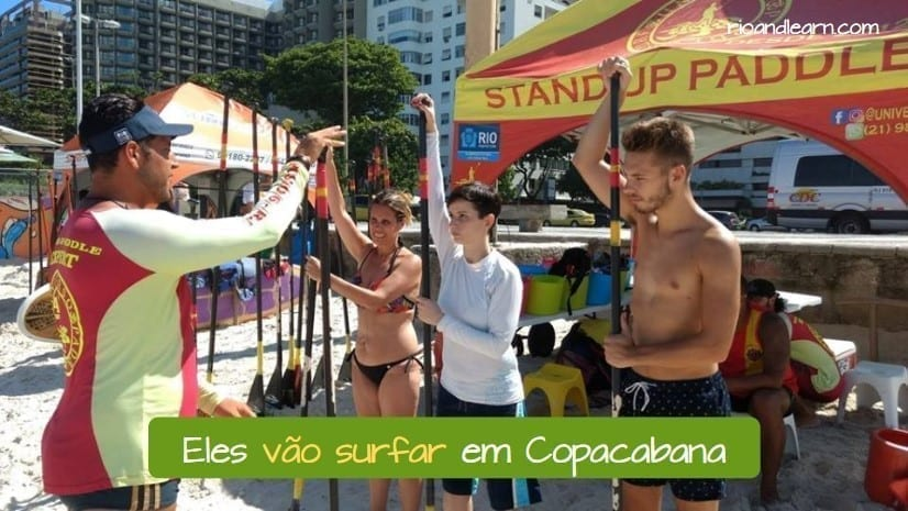 Futuro inmediato en Portugués. Eles vão surfar em Copacabana.