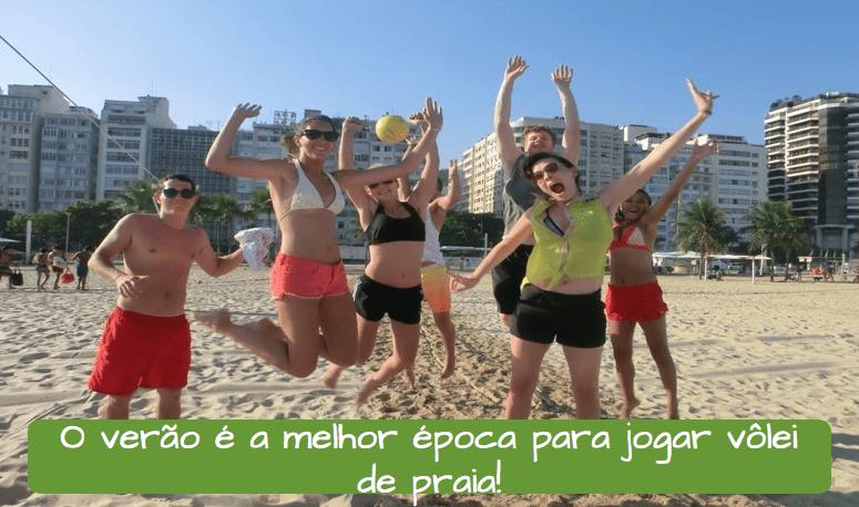 Las estaciones del año en Brasil. Verano. Ejemplo: O Verão é a melhor época para jogar Volley de praia!
