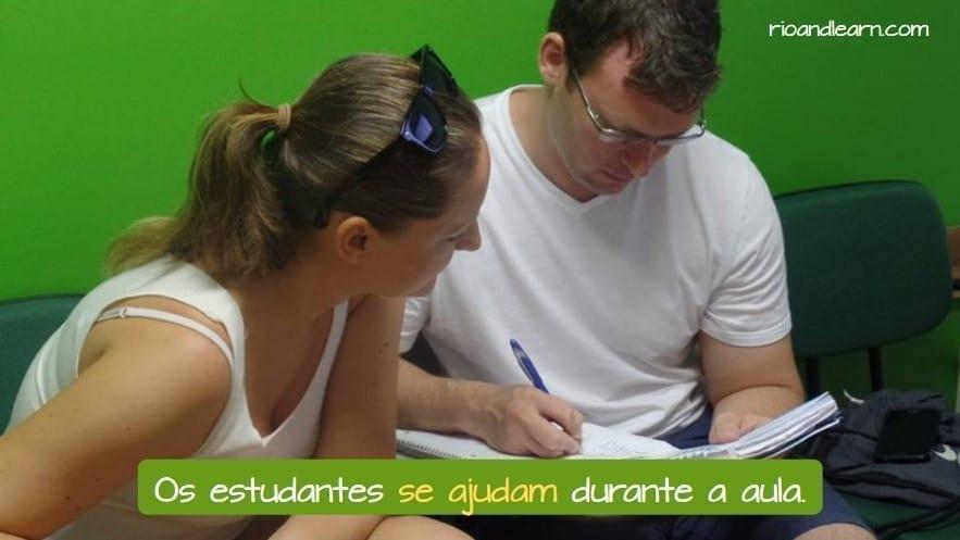 Ejemplo con los pronombres recíprocos del portugués: Os estudantes se ajudam durante a aula.