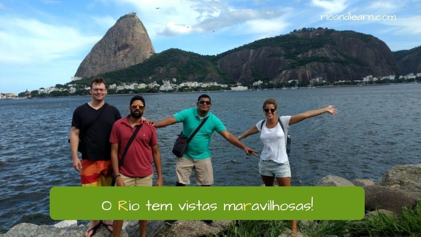 Sonido de la R en portugués. Ejemplo: O Rio tem vistas maravilhosos.