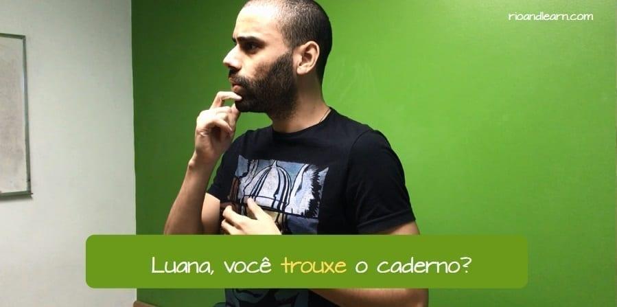 Diferença entre Levar e Trazer em Português. Luana, você trouxe o caderno?