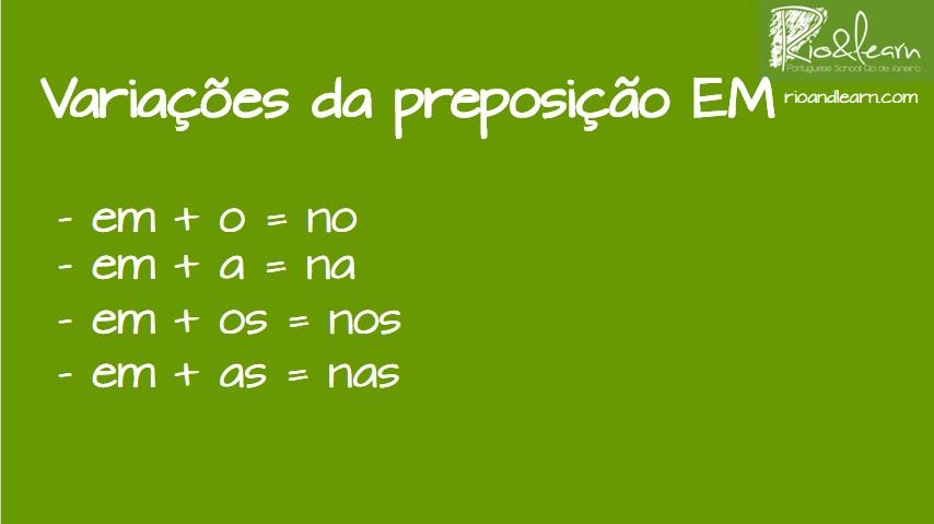 Preposição EM com Artigos Definidos. Em + o = No, em + a = na, em + os = nos, em + as = nas.