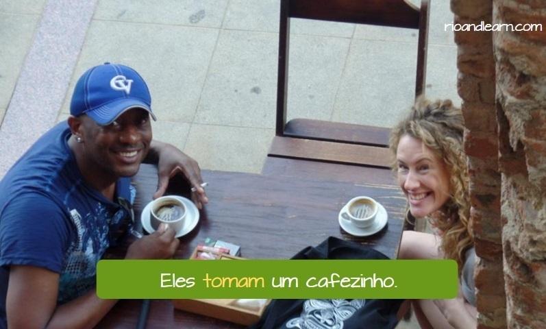 Verbo Tomar em Português. Eles tomam um cafezinho.