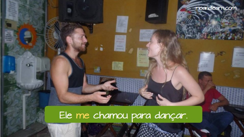 Personal Pronouns Me and Nos. Ele me chamou para dançar. He invited me to dance. personal pronouns me and nos