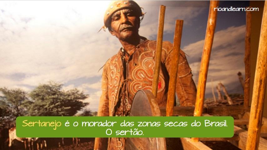 O povo Sertanejo. Sertanejo é o morador das zonas secas do Brasil. O sertão.