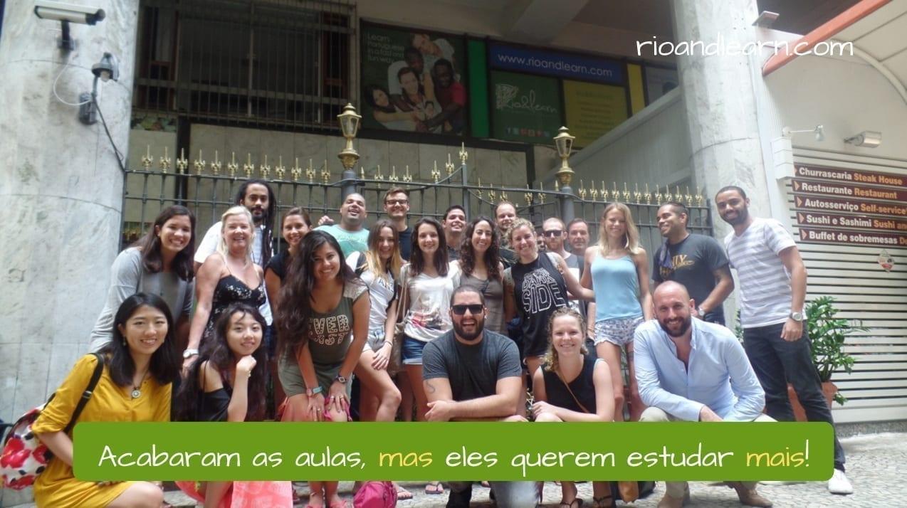 Ejemplo para entender Mas o Mais en portugués: Acabaram as aulas, mas eles querem estudar mais!