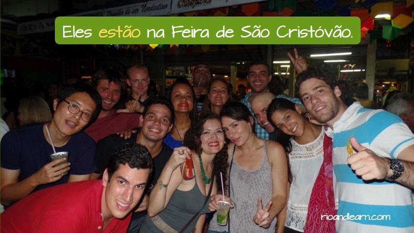Frases afirmativas em Português. Eles estão na Feira de São Cristóvão!