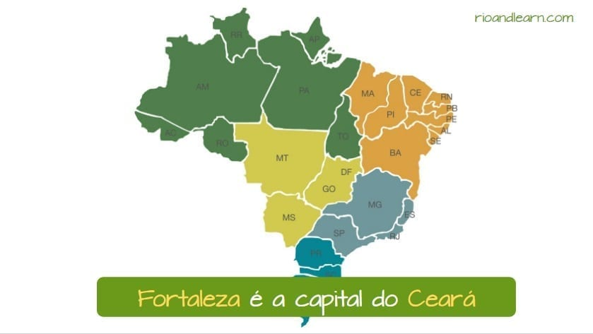 States and Regions of Brazil. Fortaleza é a capital do Ceará.