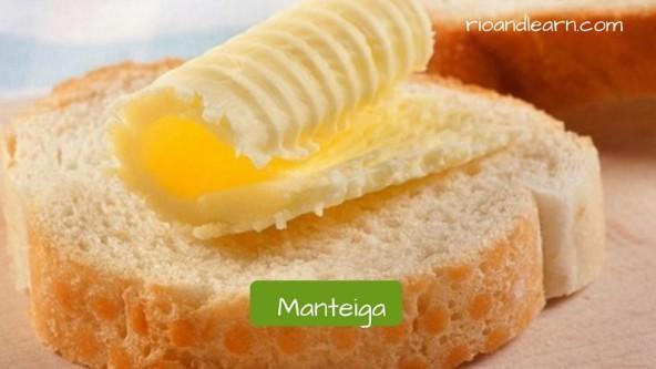 Que come un brasileño para desayunar. En portugués mantequilla es manteiga.