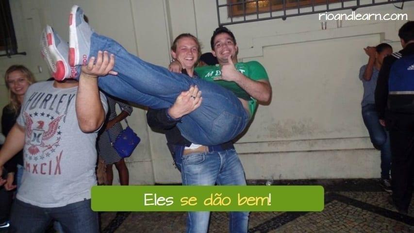 Portuguese expressions with Dar. Idiomatic expressions with the verb Dar in Portuguese. Eles se dão bem!