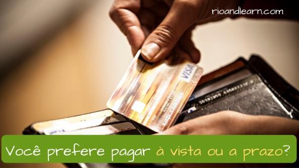 Compras à vista ou a prazo em Português. Você prefere pagar à vista ou a prazo?
