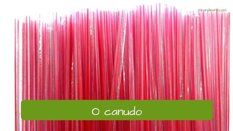 The straw in Portuguese: o canudo.