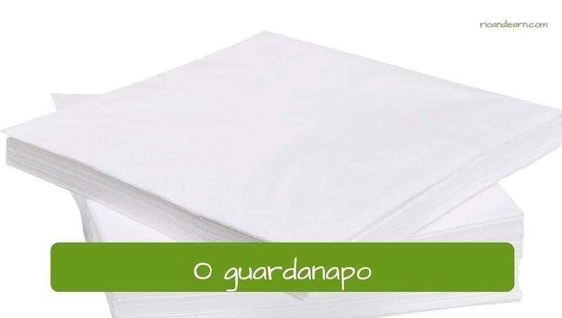 Napkin in Portuguese: o guardanapo