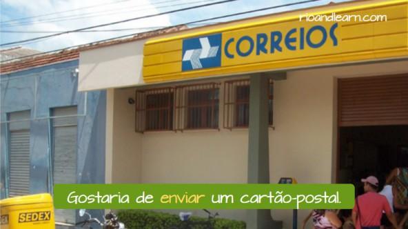 Ejemplo con vocabulario de correos en portugués: Gostaria de enviar um cartão-postal.