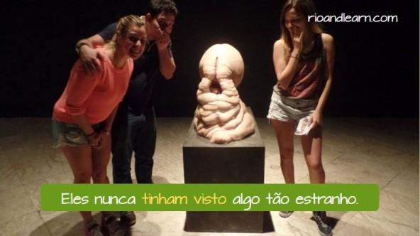 Pluperfect of irregular verbs in Portuguese. Eles nunca tinham visto algo tão estranho.