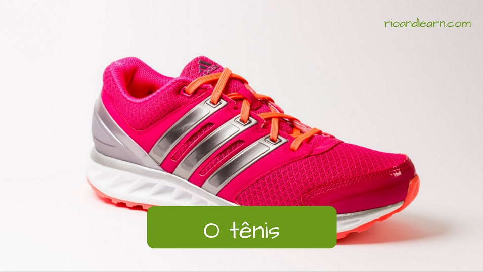 Tennis shoes in Portuguese: O Tênis.