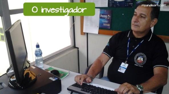 Vocabulário de delegacia em Português para estrangeiros: O investigador.