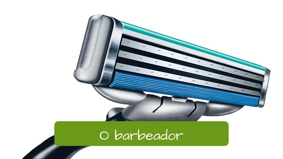 Razor in Portuguese: O barbeador.