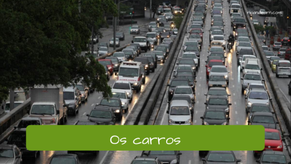 Examples of Street Vocabulary in Portuguese. The cars: Os carros.