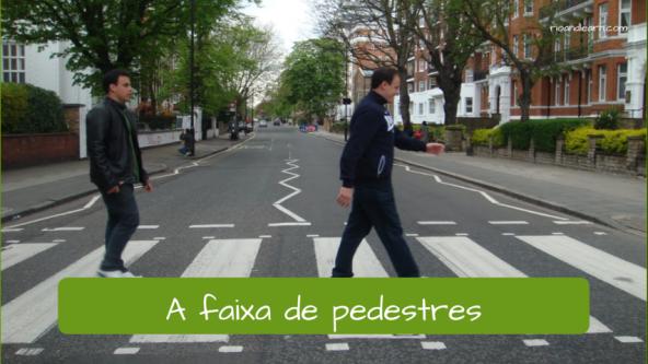 Examples of traffic vocabulary in Portuguese. The crosswalk : A faixa de pedestres.