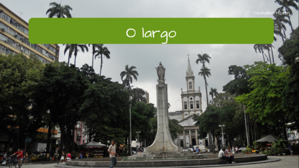 Obects in the park in Portuguese. The square: O largo.