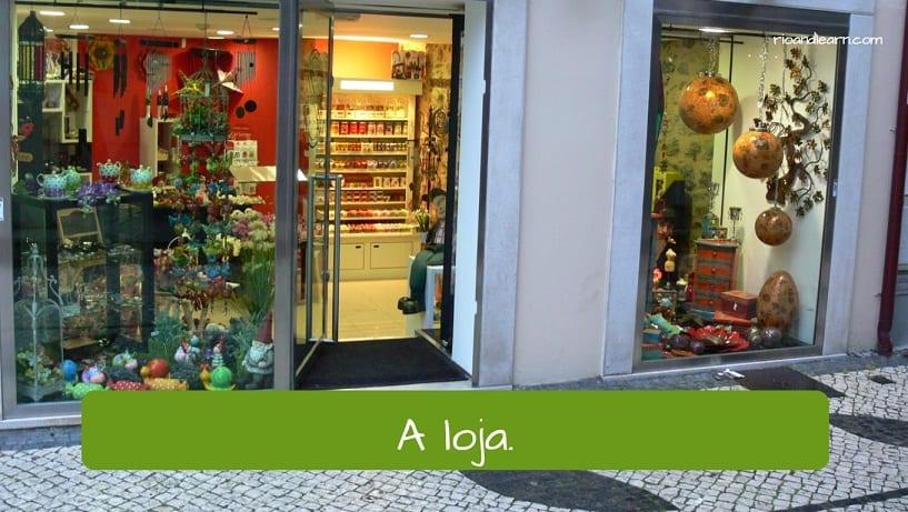 Tienda en portugués: a loja