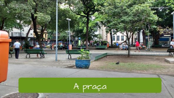 Locais públicos da cidade em Português: A praça.