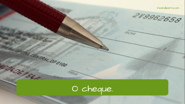 Bank objects in Portuguese: The check: O cheque.