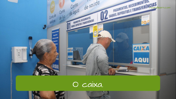 Parts of the bank in Portuguese. The cashier: O caixa.