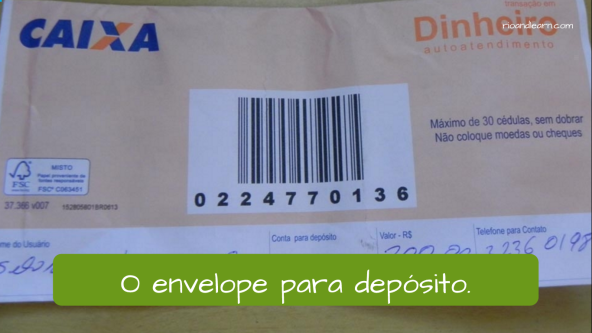 Bank objects in Portuguese. The deposit envelope: O envelope para depósito.