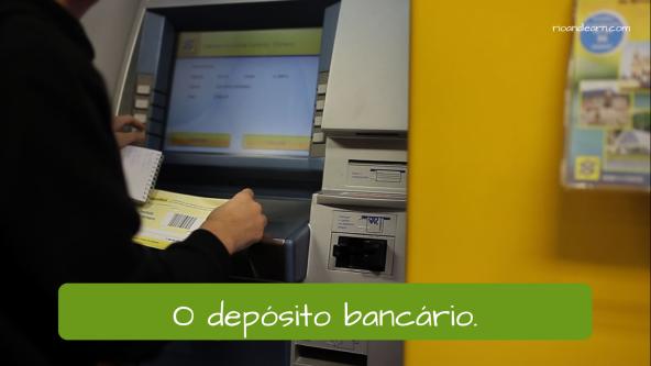 Vocabulário de Banco em Português: O depósito bancário.