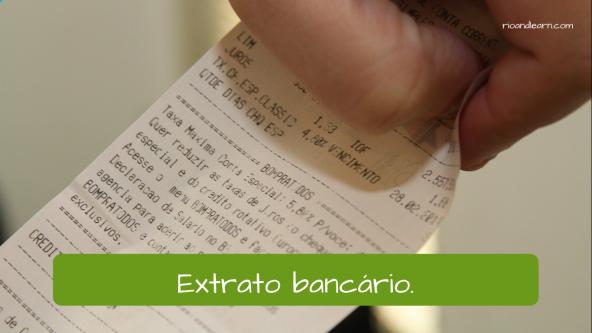 Exemplos de vocabulário em um banco: O extrato bancário.