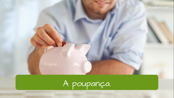 Types of banking accounts in Portuguese. The savings account: A Poupança.