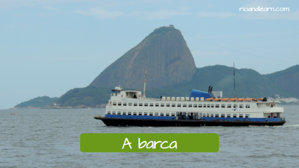 Examples of means of transportation on Portuguese. The ferry boat: A Barca.