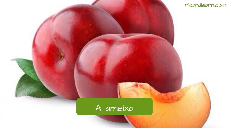 Plum in Portuguese: Ameixa