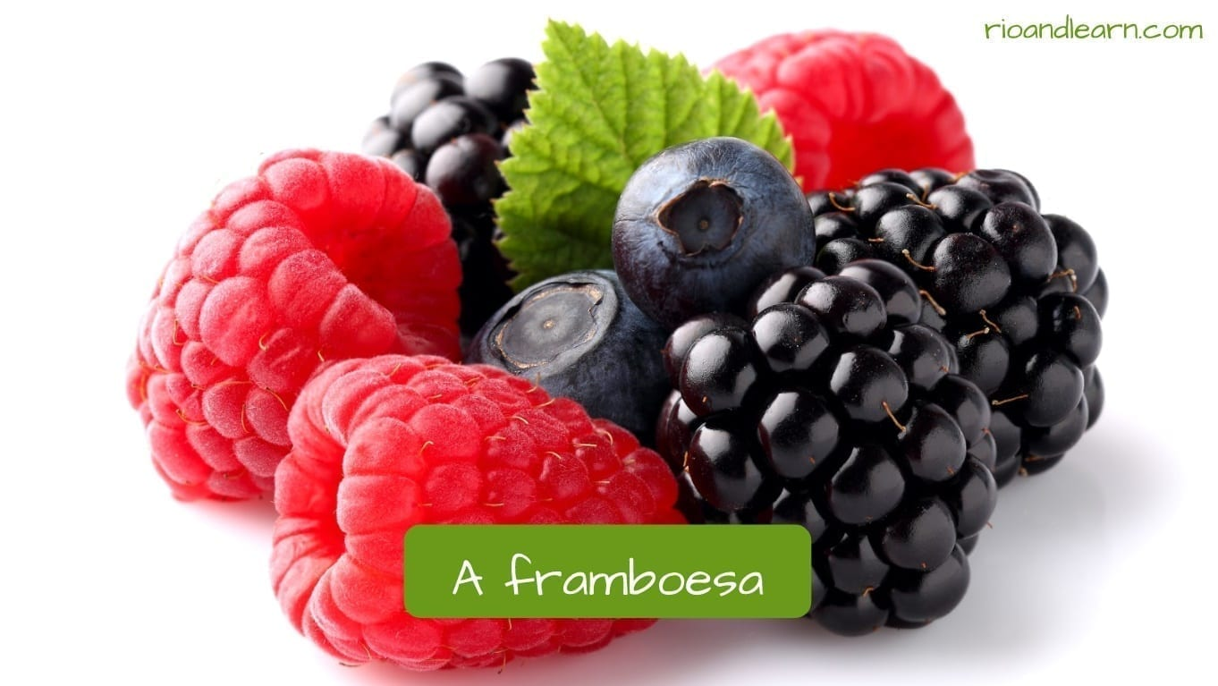 Rasperry in Portuguese: Framboesa