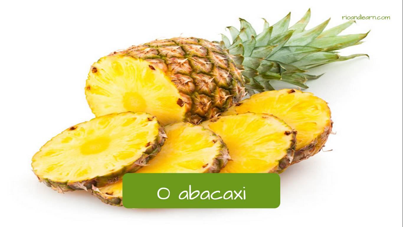 Piña en portugués: o abacaxi.