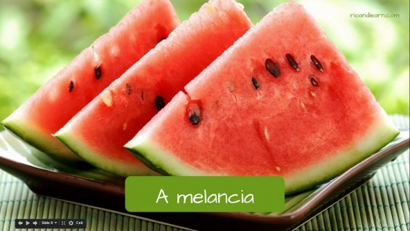 Watermelon in Portuguese: Melancia
