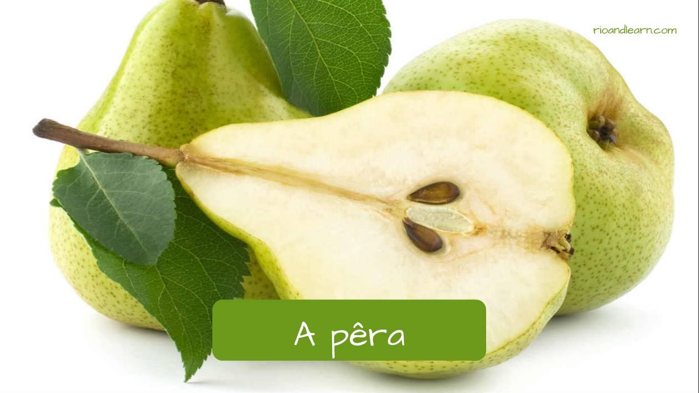 Pera en portugués: a pêra.