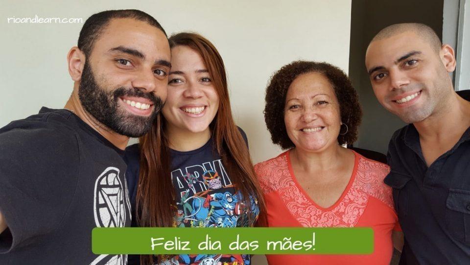 Día de la Madre en Brasil: Feliz dia das mães!Mother's day in Brazil. Feliz dia das mães.