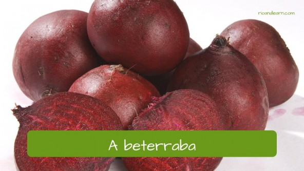 Los vegetales en portugués: Beterraba (remolacha).