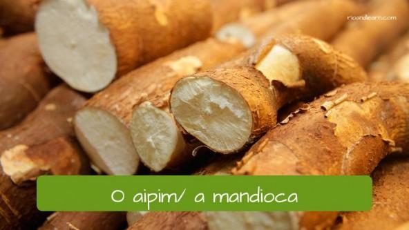 La yuca en portugués: mandioca, aipim