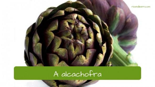 La alcachova en portugués: alcachofra.