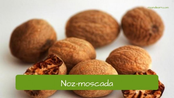 Spices in Portuguese. Nutmeg: Noz-moscada.