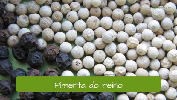 Spices in Portuguese. Black Pepper: Pimenta do reino.