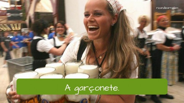 Waitress in Portuguese: a garçonete.
