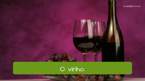 Drinks in Portuguese: A Cerveja (beer): O Vinho (wine)