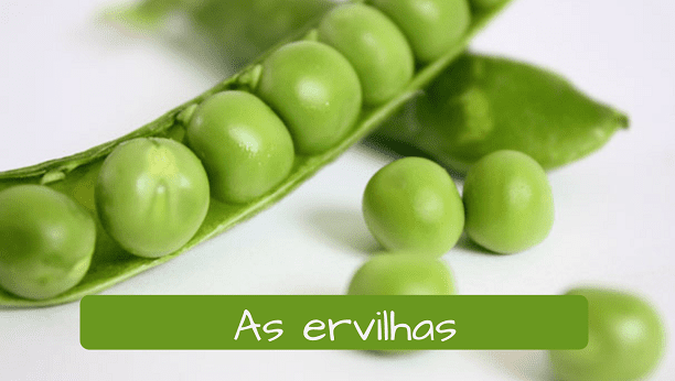 Vegetables in Portuguese: ervilhas a ervilha green peas